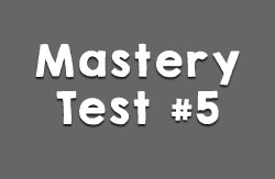 Mastery Test #5